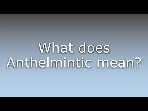 meaning of anthelmintic)