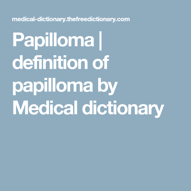 define papilloma in medical terminology