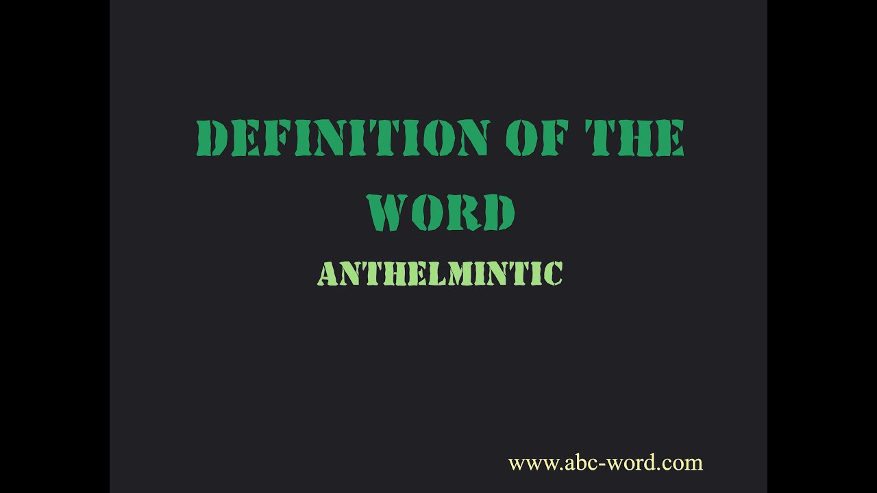 definition for anthelmintic