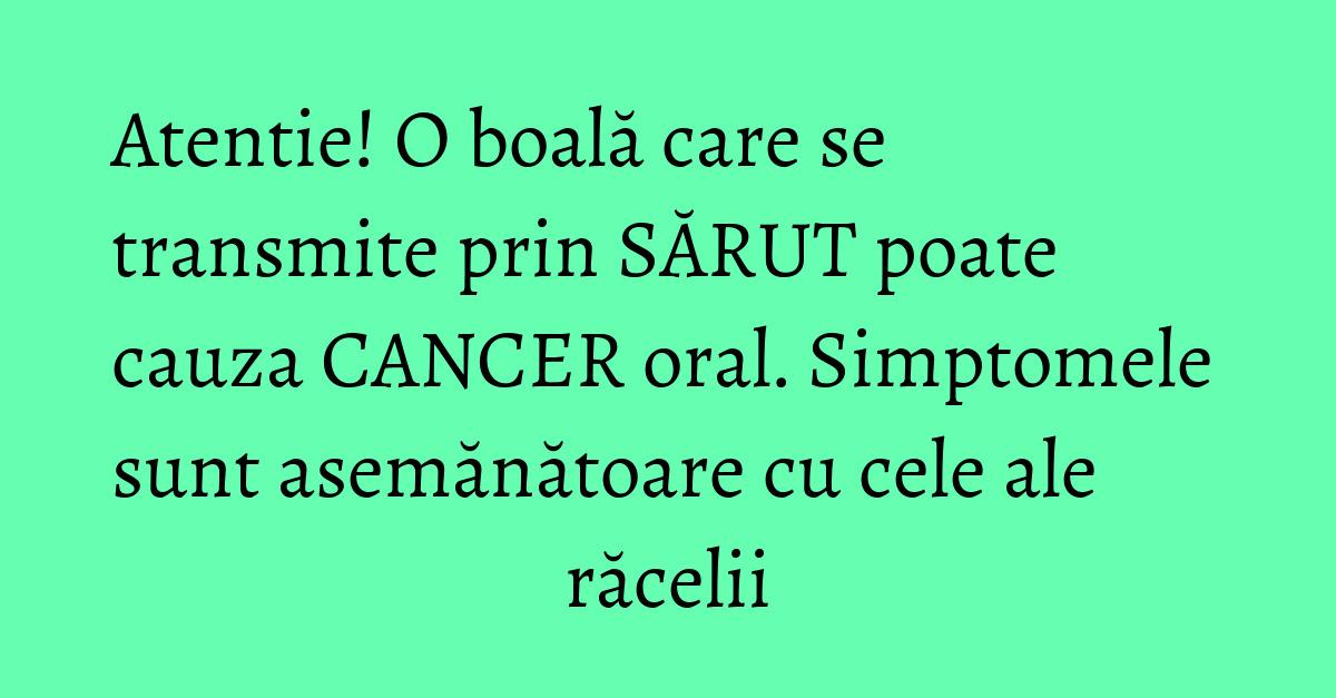 cancerul se poate transmite prin sarut)